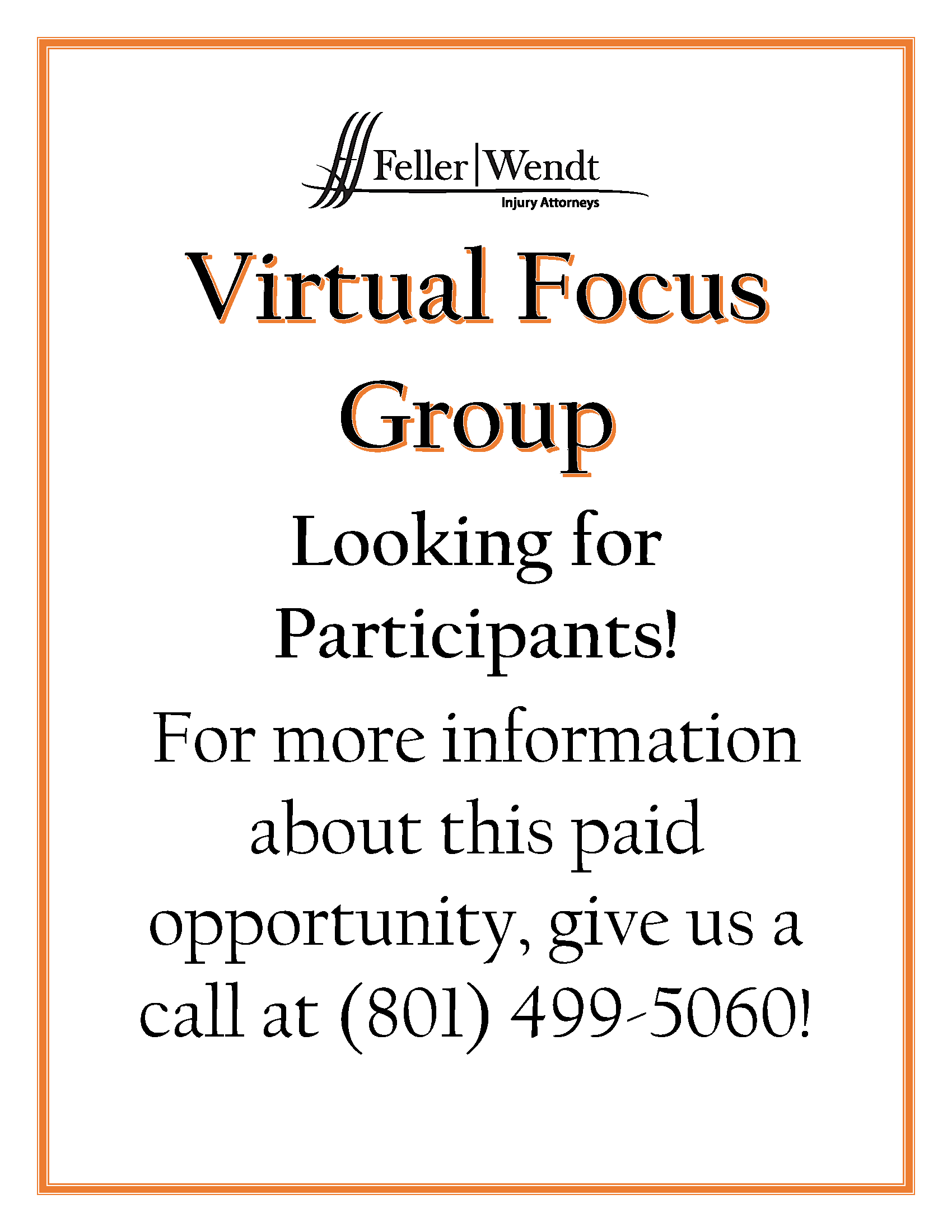 Feller Wendt Injury Attorneys: Virtual focus group looking for participants! For more information about this paid opportunity, call (801)499-5060!