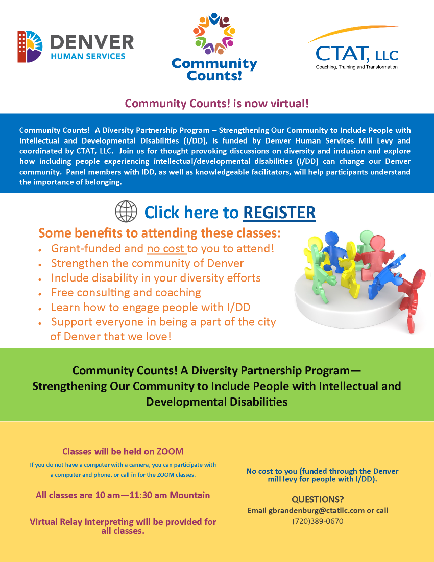 Community Counts, a Diversity Partnership Program — Strengthening Our Community to Include People with Intellectual and Developmental Disabilities. Classes are now virtually available. Visit the website ctatllc.com/disability-programs/community-counts/ to register.