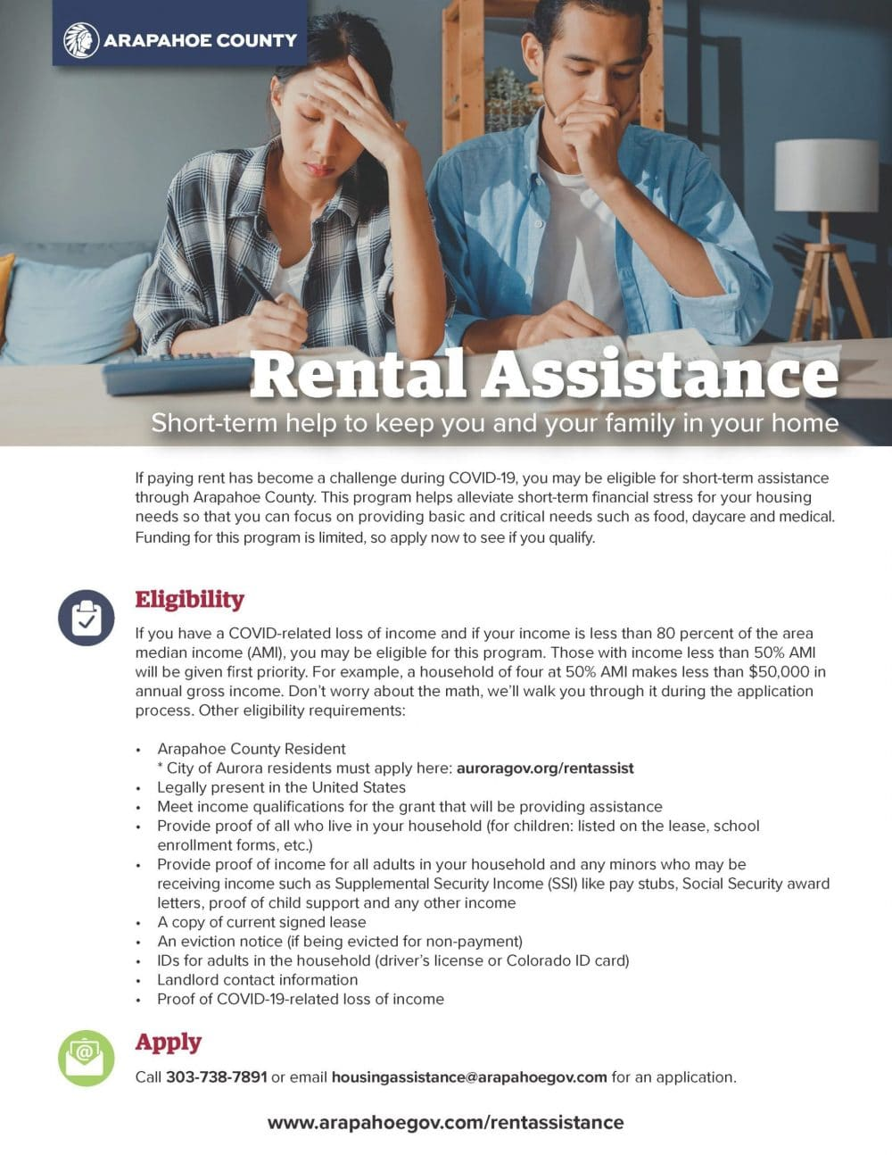 Rental Assistance, short-term help to keep you and your family in your home. Apply: Call 303-738-7891 or email housingassistance@arapahoegov.com for an application.