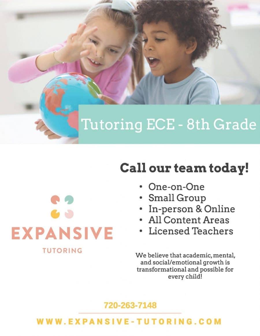Expansive Tutoring. Tutoring ECE-8th grade. Call 720-263-7148, www.expanive-tutoring.com