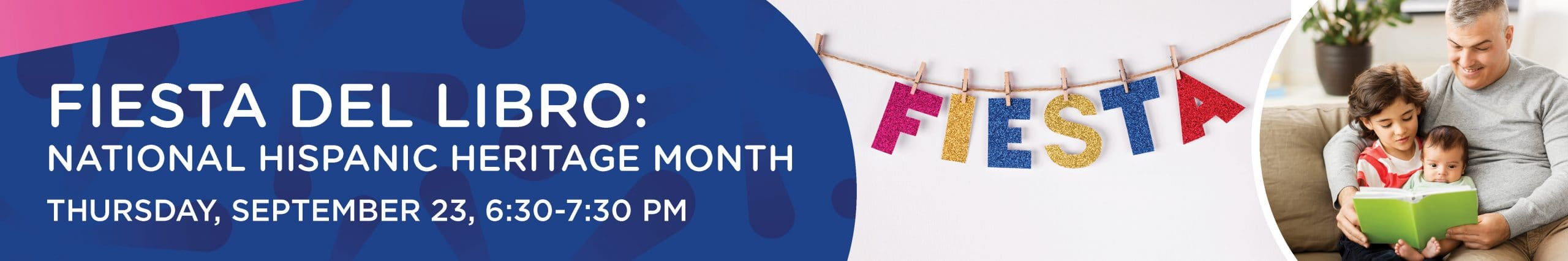 Fiesta Del Libro, National Hispanic Heritage Month. Thursday, September 23, 6:30-7:30 pm
