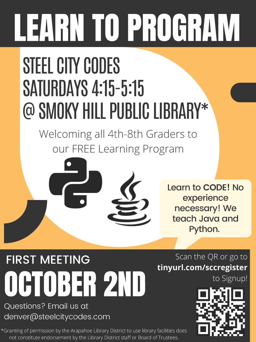"""Steel City Codes """"Learn to Program"""" for 4th-8th graders. Saturdays 4:15-5:15 pm at Smoky Hill Library. First meeting October 2nd. Email at denver@steelcitycodes.com. Visit tinyurl.com/sccregister to signup."""