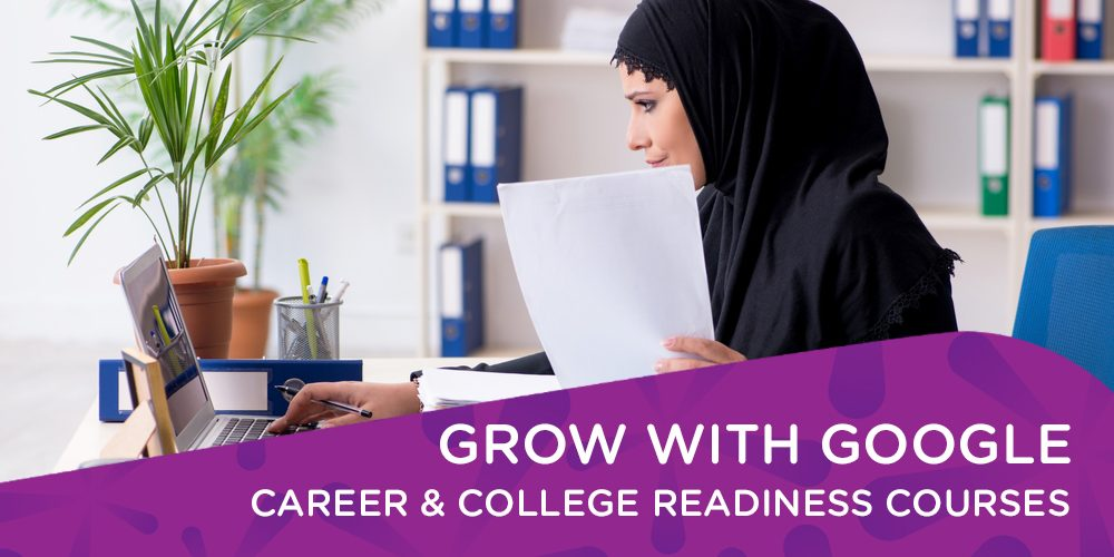 Grow With Google Career & College Readiness Courses
